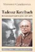 Cenckiewicz Sławomir - Tadeusz Katelbach Biografia polityczna 1897-1977
