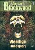 Blackwood Algernon - Wendigo i inne upiory
