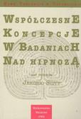 Siuta Jerzy (red.) - Współczesne koncepcje w badaniach nad hipnozą