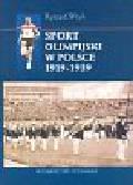 Wryk Ryszard - Sport olimpijski w Polsce 1915-1939