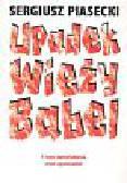 Piasecki Sergiusz - Upadek Wieży Babel i inne opowiadania oraz opowiastki