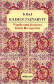 Zieliński Bogusław (red.) - Kraj kilimem przykryty. Współczesna literatura Bośni i Hercegowiny