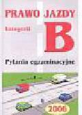 Prawo jazdy kategorii B Pytania egzamin 2006