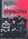 Mikołajczyk Stanisław - Polska zgwałcona