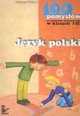 Stasica Jadwiga - Język polski. 160 pomysłów na nauczanie zintegrowane w klasach I-III