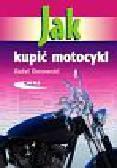 Dmowski Rafał - Jak kupić motocykl