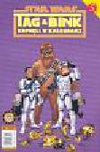Star Wars Tag & Bink kopnęli w kalendarz