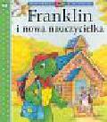 Bourgeois Paulette, Clark Brenda - Franklin i nowa nauczycielka