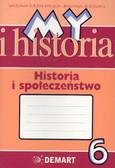 My i historia Historia i społ.Zesz.ćw 6 sz.pod