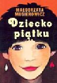 Musierowicz Małgorzata - Dziecko piątku