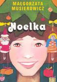 Musierowicz Małgorzata - Noelka/Akapit Press/
