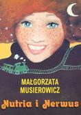 Musierowicz Małgorzata - Nutria i Nerwus/Akapit Press/