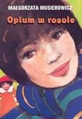 Musierowicz Małgorzata - Opium w rosole/Akapit Press/