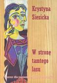 Siesicka Krystyna - W stronę tamtego lasu/Akapit Press/