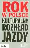 Rok w Polsce. Kulturalny rozkład jazdy