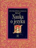 Praca zbiorowa - Encyklopedia szkolna Nauka o języku