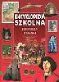 Banaszak Dariusz, Biber Tomasz, Leszczyński Maciej - Historia Polski -Encyklopedia Szkolna