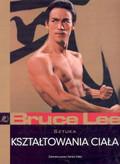 Bruce Lee. Sztuka kształtowania ciała