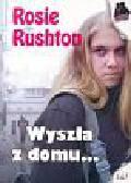 Rushton Rosie - Wyszła z domu..
