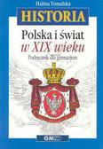 Tomalska Halina - Polska i świat w XIX wieku. Podręcznik dla gimnazjum