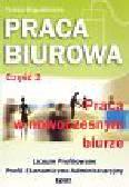 Bogusławska Teresa - Praca biurowa Część 2 Praca w nowoczesnym biurze Podręcznik
