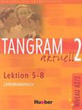 Dallapiazza Rosa-Maria, Eduard Jan, Schüman Anja - Tangram Aktuell 2 Lehrerhandbuch Lektion 5-8