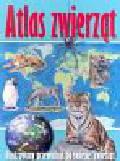 Atlas zwierząt Ilustrowany przewodnik po świecie zwierząt