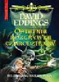 Eddings David - Ostatnia rozgrywka czarodziejów