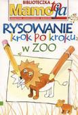 Praca zbiorowa - W zoo Rysowanie krok po kroku