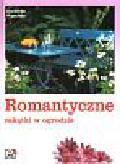 Waechter Dorothee - Romantyczne zakątki w ogrodzie