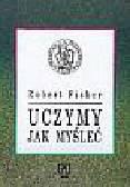 Robert Fisher - Uczymy ,jak  myśleć