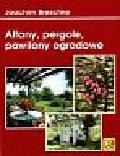 Breschke Joachim - Altany pergole pawilony ogrodowe