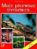 Rogner Manfred - Moje pierwsze terrarium