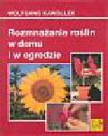 Kawollek Wolfgang - Rozmnażanie roślin w domu i w ogrodzie