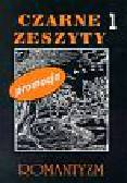 Czarne Zeszyty - Romantyzm t.1