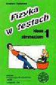 Dębowski Ryszard - Fizyka w testach- klasa I gimnazjum