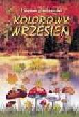 Hanna Zielińska - Kolorowy wrzesień (wybór wierszy)