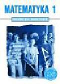 praca zbiorowa - Matematyka 1. Książka dla nauczyciela