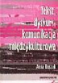 Duszak A. - Tekst,dyskurs,komunikacja międzykulturowa