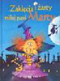 Zaklęcia i żarty miłej pani Marty