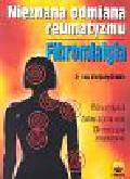 Bruckle Wolfgang - Fibromialgia nieznana odmiana reumatyzmu