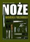 Gwóźdź Zbigniew - Noże wojska polskiego