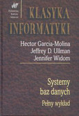 Garcia-Molina Hector, Ulman Jeffrey D., Widom Jennifer - Systemy baz danych. Pełny wykład