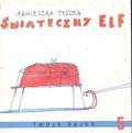 Tyszka Agnieszka - Świąteczny elf