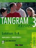 BlĂĽggel Beate, SchĂĽmann Anja, Hilpert Silke - Tangram aktuell 3 Lektion 1-4 Kursbuch + Arbeitsbuch