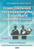 Sepkowska Zofia, Rzeźnik Beata - Funkcjonowanie przedsiębiorstwa w warunkach gospodarki rynkowej. Cz 2. Podręcznik dla Liceum profilowanego, Profil Ekonomiczno-Administracyjny