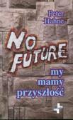 Hahne Peter - No Future. My mamy przyszłość