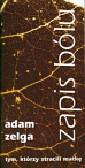 Zelga Adam - Zapis bólu