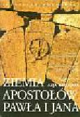 Markowski S. (fot.), ks. Chrostowski W., bp Gądecki S. (tekst) - Azja Mniejsza. Ziemia Apostołów Pawła i Jana
