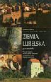 Żelazny W., Denys M., Buczek T., Turski S. - Ziemia lubelska. Przewodnik